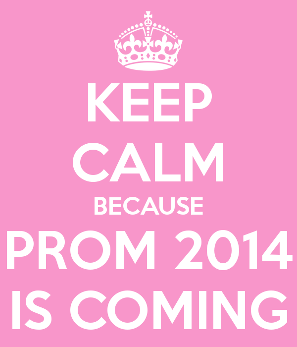 keep-calm-because-prom-2014-is-coming